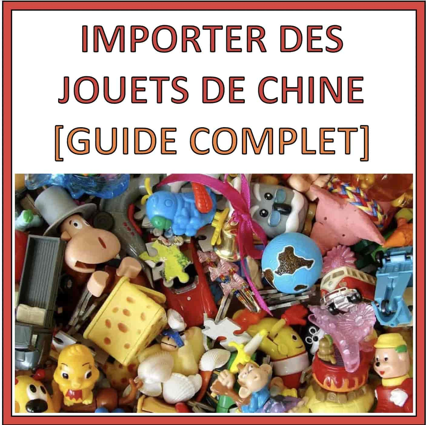 fournisseur jouets chine guide